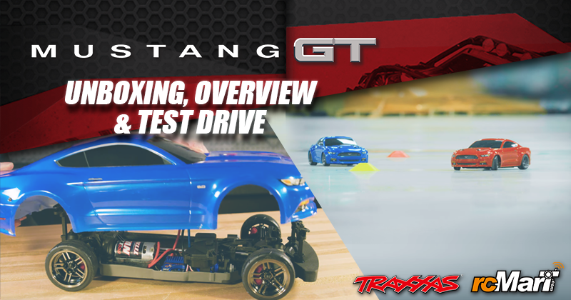 blog-cover-traxxas-Mustang-GT-Unboxing-Overview-Test-Drive-190215